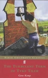 The Turbulent Term Of Tyke Tiler (Faber Children's Classics) - Gene Kemp