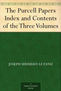 The Purcell Papers Index and Contents of the Three Volumes - Joseph Sheridan Le Fanu