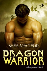 Dragon Warrior (Dragon Wars, #1) - Shéa MacLeod