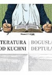 Literatura od kuchni - Bogusław Deptuła
