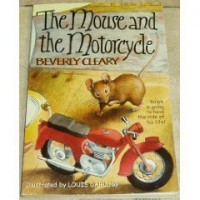 The Mouse And The Motorcycle - Beverly Cleary, Louis Darling, Paul O. Zelinsky