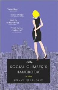 The Social Climber's Handbook: A Novel - Molly Jong-Fast