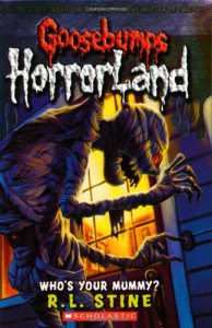 Who's Your Mummy? (Goosebumps Horrorland, No. 6) - Alexandra Laignel-Lavastine