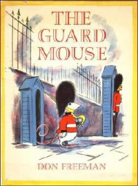 The Guard Mouse - Don Freeman