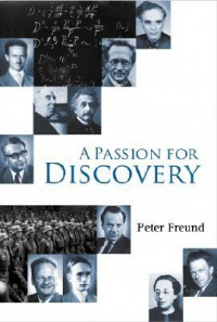 A Passion For Discovery - Peter G.O. Freund