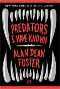 Predators I Have Known - Alan Dean Foster