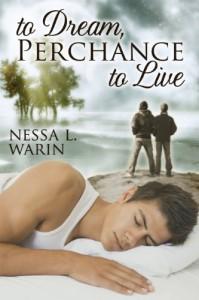 To Dream, Perchance to Live - Nessa L. Warin