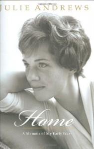 Home: A Memoir of My Early Years - Julie Andrews
