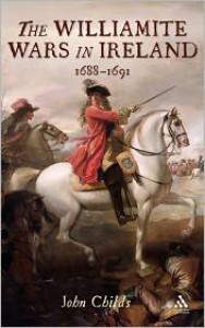 The Williamite Wars in Ireland, 1688-1691 - John Childs