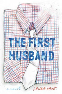 The First Husband - Laura Dave
