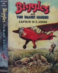 Biggles and the Black Raider - W.E. Johns