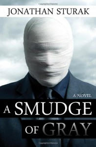 A Smudge of Gray: A Novel - Jonathan Sturak