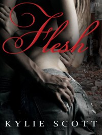 Flesh  - Kylie Scott