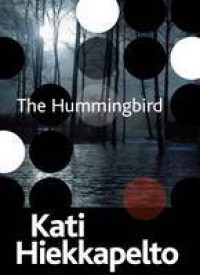 The Hummingbird - Kati Hiekkapelto