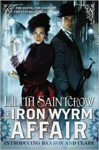 The Iron Wyrm Affair  - Lilith Saintcrow