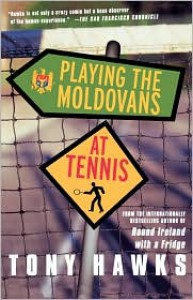 Playing the Moldovans at Tennis - Tony Hawks
