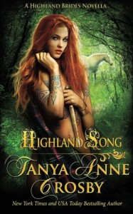Highland Song  (The Highland Brides) (Volume 5) - Tanya Anne Crosby