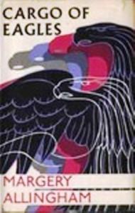 Cargo of Eagles - Margery Allingham