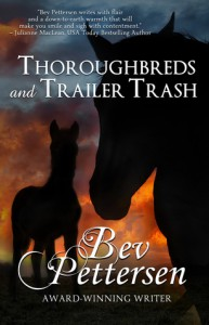 Thoroughbreds and Trailer Trash - Bev Pettersen