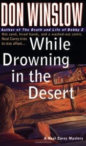 While Drowning in the Desert - Don Winslow
