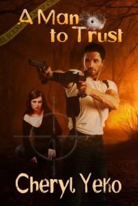 A Man To Trust - Cheryl Yeko