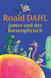 James und Der Riesenpfirsch - Roald Dahl