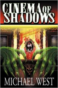 Cinema of Shadows - Michael  West