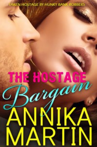 The Hostage Bargain (Menage: Taken Hostage by Hunky Bank Robbers #1) - Annika Martin