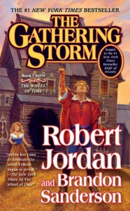 The Gathering Storm (Wheel of Time, #12; A Memory of Light, #1) - Robert Jordan, Brandon Sanderson