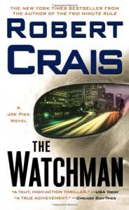 The Watchman  - Robert Crais