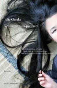 Venivamo tutte per mare (Bollati Boringhieri Narrativa) - Julie Otsuka
