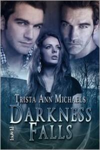 Darkness Falls - Trista Ann Michaels