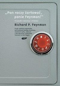 """""""Pan raczy żartować, panie Feynman!"""". Przypadki ciekawego człowieka - Richard Phillips Feynman"""