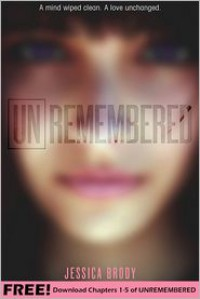 Unremembered: Chapters 1-5 - Jessica Brody