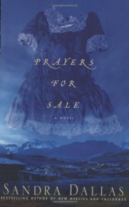 Prayers for Sale - Sandra Dallas