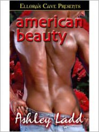 American Beauty - Ashley Ladd