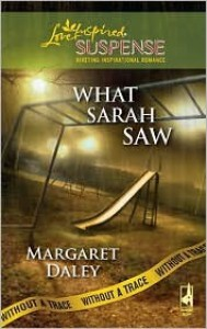 What Sarah Saw - Margaret Daley