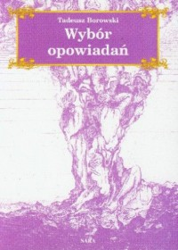 Wybór opowiadań - Tadeusz Borowski