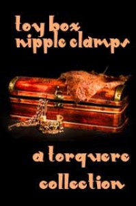 Toy Box: Nipple Clamps - M. Rode, Vic Winter, Mychael Black, Syd McGinley