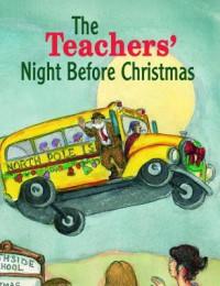 Teachers' Night Before Christmas, The - Steven L. Layne, Clement C. Moore