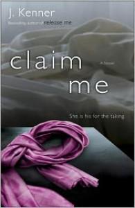 Claim Me  - J. Kenner