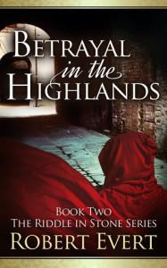 Betrayal in the Highlands  - Robert Evert