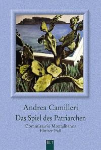 Das Spiel des Patriarchen. Commissario Montalbanos fünfter Fall. - Andrea Camilleri, Christiane von Bechtolsheim