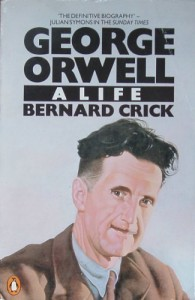 George Orwell: A Life - Bernard Crick