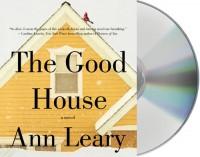 The Good House - Ann Leary, Mary Beth Hurt
