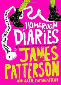 Homeroom Diaries - Lisa Papademetriou, James Patterson