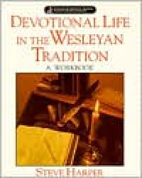 Devotional Life in the Wesleyan Tradition - Anita O. Fenstermacher