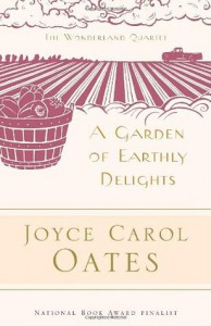 A Garden of Earthly Delights - Joyce Carol Oates, Elaine Showalter