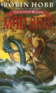 Mad Ship  - Robin Hobb