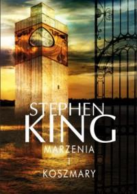 Marzenia i koszmary - Stephen King
